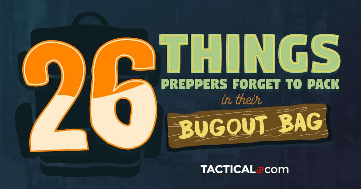 [Infographic] 26 Things Preppers Forget To Pack In Their Bug Out Bag